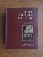 Anticariat: Adele Pillitteri - Child health nursing. Care of the growing family