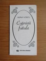 Anticariat: Alina Voicu - Capricii fatale