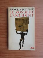 Anticariat: Arnold Toynbee - Le monde et l'Occident