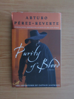 Anticariat: Arturo Perez Reverte - Purity of blood