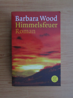 Barbara Wood - Himmelsfeuer