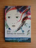 Deborah Meroff - SOS. Salvati-ne surorile