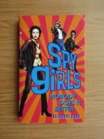 Anticariat: Elizabeth Cage - Spy girls