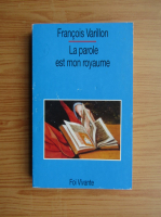 Anticariat: Francois Varillon - La parole est mon royaume