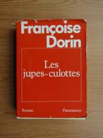 Anticariat: Francoise Dorin - Les jupes-culottes