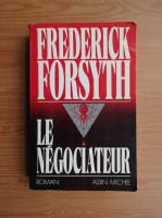 Frederick Forsyth - Le negociateur