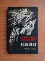 Anticariat: George Dinograncea - Fulgerul