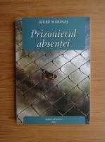 Anticariat: Gjeke Marinaj - Prizonierul absentei