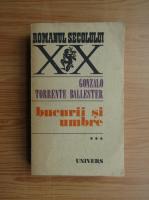Anticariat: Gonzalo Torrente Ballester - Bucurii si umbre, volumul 3. Sarbatori triste