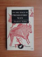 Herbert Kuhn - On the track of prehistoric man