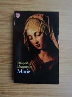 Anticariat: Jacques Duquesne - Marie