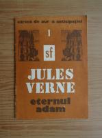 Anticariat: Jules Verne - Eternul Adam