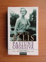 Anticariat: Julie Ellis - Pasiune obsesiva