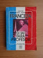 Anticariat: Liana Pop - Franceza cu sau fara profesor