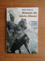 Anticariat: Marius Dobrescu - Momente din istoria Albaniei (volumul 2)