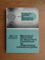 Anticariat: Mircea V. Soare - Structuri discrete si structuri continue in mecanica constructiilor (volumul 4)