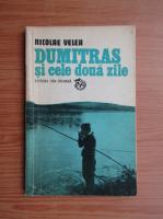 Nicolae Velea - Dumitras si cele doua zile