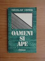 Anticariat: Nicolae Veres - Oameni si ape
