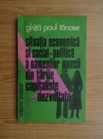 Anticariat: Paul Tanase Ghita - Situatia economica si social-politica a oamenilor muncii din tarile capitaliste dezvoltate