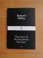 Rudyard Kipling - The gate of the hundred sorrows