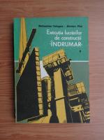 Sebastian Tologea - Executia lucrarilor de constructii (volumul 1)
