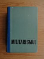 Anticariat: V. I. Skopin - Militarismul