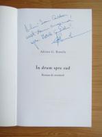 Anticariat: Adrian G. Romila - In drum spre sud (cu autograful autorului)