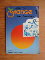 Andre Reboullet - Methode Orange. Cahier d'exercices (volumul 1)