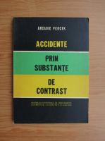 Anticariat: Arcadie Percek - Accidente prin substante de contrast