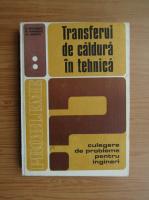 Anticariat: Dan Stefanescu - Transferul de caldura in tehnica (volumul 2)