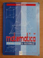 Dumitru Savulescu - Matematica pentru testarea nationala