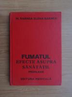 Anticariat: Elena Barnea - Fumatul. Efecte asupra sanatatii. Profilaxie