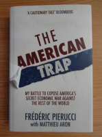Anticariat: Frederic Pierucci - The american trap