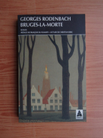 Anticariat: Georges Rodenbach - Bruges-la-morte