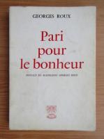 Anticariat: Georges Roux - Pari pour le bonheur