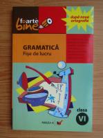 Anticariat: Gramatica. Fise de lucru pentru clasa a VI-a
