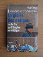 Anticariat: Helene Carrere dEncausse - La glorie des nations