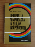 Anticariat: Ion Bodunescu - Diplomatia romaneasca in slijba independentei (volumul 3)