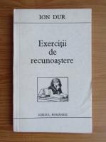 Anticariat: Ion Dur - Exercitii de recunoastere