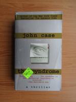 John Case - The syndrome