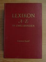 Anticariat: Lexikon A-Z in zwei banden (volumul 2, L-Z)