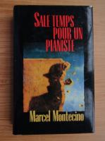 Marcel Montecino - Sale temps pour un pianiste