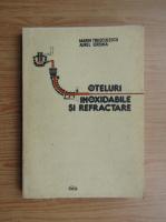 Anticariat: Marin Trusculescu - Oteluri inoxidabile si refractare