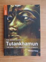 Anticariat: Michael Haag - The rough guide to Tutankhamun