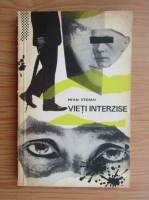 Anticariat: Mihai Stoian - Vieti interzise