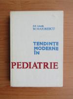 Mircea Maiorescu - Tendinte moderne in pediatrie