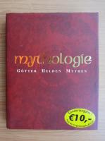 Mythologie. Gotter, Helden, Mythen