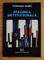 Anticariat: Rosemarie Haines - Imaginea institutionala