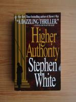 Anticariat: Stephen White - Higher authority
