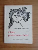 Anticariat: Vasile Radu Ghenceanu - Cantece pentru inima tanara